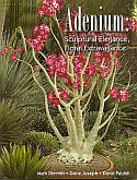 View larger image of 'Adenium: Sculptural Elegance, Floral Extravagance'