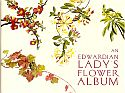 View larger image of 'An Edwardian Lady's Flower Album'