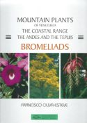 View larger image of 'Mountain Plants of Venezuela:  The Coastal Range:  The Andes and the Tepuis:  Bromeliads'