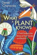 View larger image of 'What a Plant Knows'
