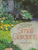 View larger image of 'The Ultimate Book of Small Gardens'